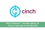 Cinch Financial - the Best Advice on How to Save Big on the Big Stuff