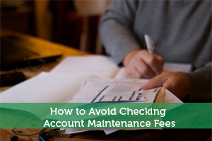 How to Avoid Checking Account Maintenance Fees