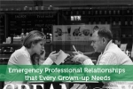Emergency Professional Relationships that Every Grown-up Needs