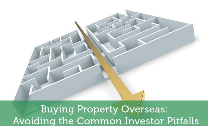 Buying Property Overseas: Avoiding the Common Investor Pitfalls