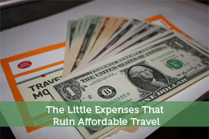 The Little Expenses That Ruin Affordable Travel