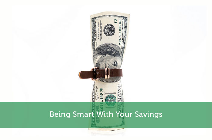Being Smart With Your Savings