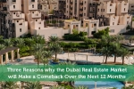 3 Reasons why the Dubai Real Estate Market will Make a Comeback