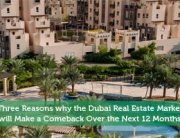 Three Reasons why the Dubai Real Estate Market will Make a Comeback Over the Next 12 Months
