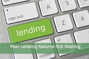 Peer Lending Returns Still Sizzling