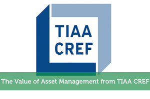 The Value of Asset Management from TIAA CREF