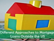 Different Approach to Mortgage Loans Outside the US
