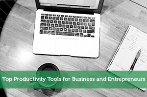 Top Productivity Tools for Business and Entrepreneurs