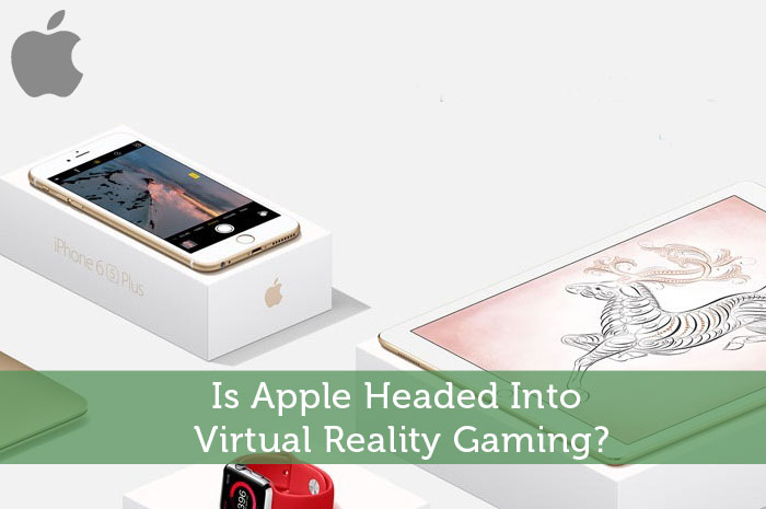 Is Apple Headed Into Virtual Reality Gaming?