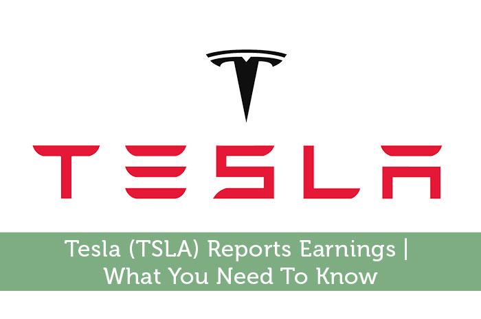 Tesla (TSLA) Reports Earnings | What You Need To Know