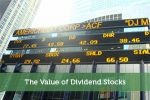 The Value of Dividend Stocks