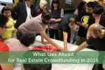What Lies Ahead for Real Estate Crowdfunding in 2016