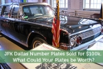 JFK Dallas Number Plates Sold for $100k. What Could Your Plates be Worth?