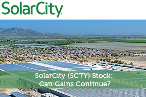 SolarCity (SCTY) Stock: Can Gains Continue?