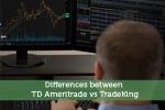 Differences between TD Ameritrade vs TradeKing