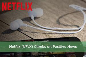 Netflix (NFLX) Climbs on Positive News