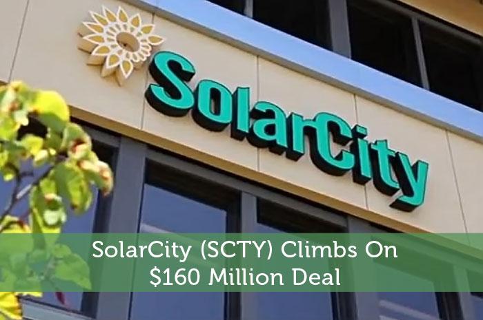 SolarCity (SCTY) Climbs On $160 Million Deal