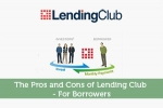 The Pros and Cons of Lending Club - For Borrowers