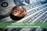 Introducing the BMO SmartFolio Effortless Investing