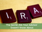 The Secret IRA Your Advisor Doesn't Know About