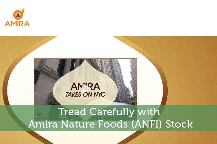 Tread Carefully with Amira Nature Foods (ANFI) Stock