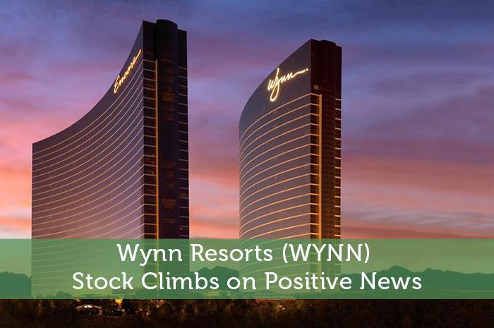 Wynn Resorts (WYNN) Stock Climbs on Positive News
