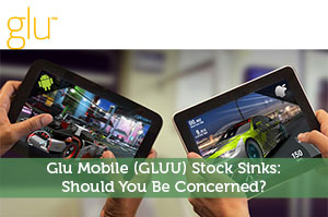 Glu Mobile GLUU Stock Sinks Should You Be Concerned