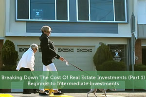 Breaking Down The Cost Of Real Estate Investments (Part 1): Beginner to Intermediate Investments