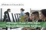 JPMorgan Chase (JPM) Stock: Rises on Respectable Earnings