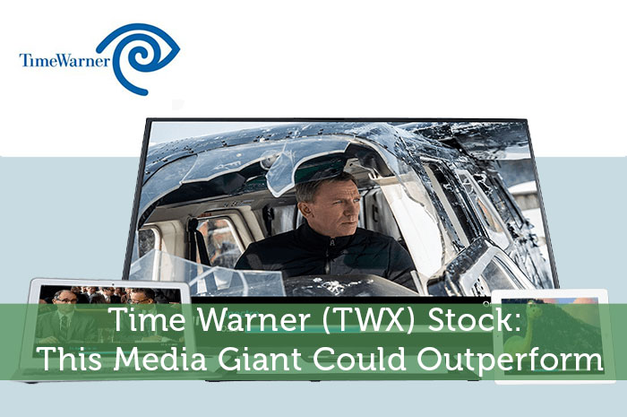 Time Warner (TWX) Stock: This Media Giant Could Outperform