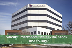 Valeant Pharmaceuticals (VRX) Stock: Time to Buy?