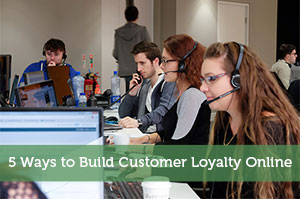 5 Ways to Build Customer Loyalty Online
