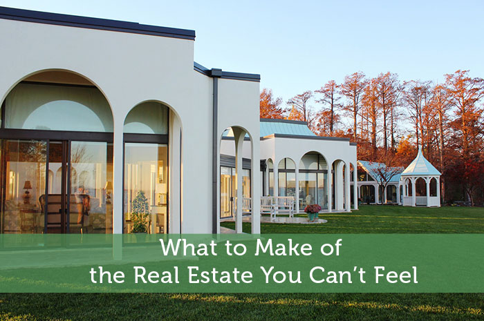What to Make of the Real Estate You Can't Feel