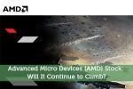 Advanced Micro Devices (AMD) Stock: Will It Continue to Climb?