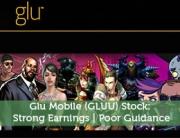 Glu Mobile (GLUU) Stock: Strong Earnings | Poor Guidance