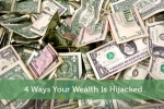 4 Ways Your Wealth Is Hijacked
