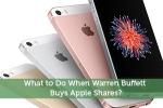What to Do When Warren Buffett Buys Apple Shares?