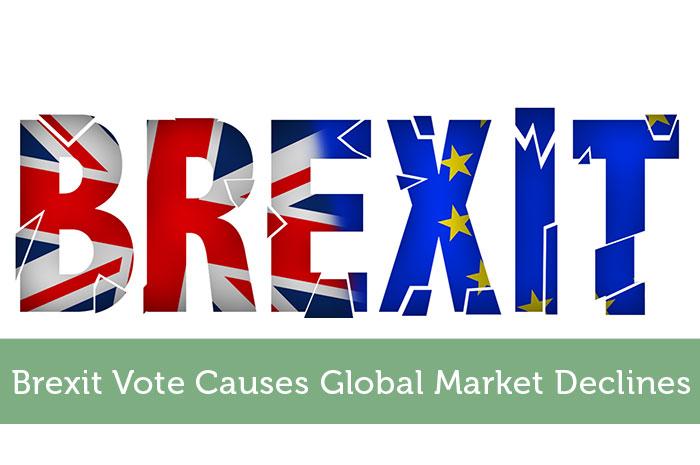 Brexit Vote Causes Global Market Declines