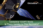Globalstar (GSAT) Stock: Is There Validity to This Recovery?