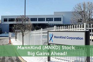 MannKind (MNKD) Stock: Big Gains Ahead!