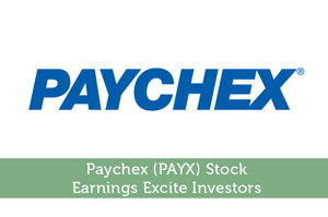 Paychex (PAYX) Stock: Earnings Excite Investors
