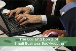 The Dos and Don'ts of Small Business Bookkeeping
