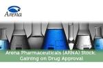 Arena Pharmaceuticals (ARNA) Stock: Gaining on Drug Approval