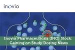 Inovio Pharmaceuticals (INO) Stock: Gaining on Study Dosing News