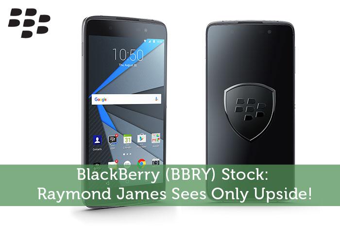 BlackBerry (BBRY) Stock: Raymond James Sees Only Upside!