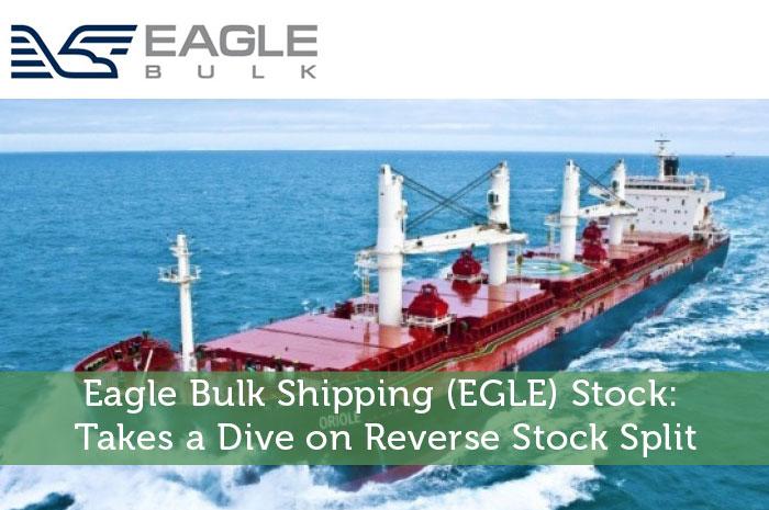 Eagle Bulk Shipping (EGLE) Stock: Takes a Dive on Reverse Stock Split