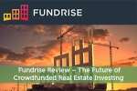 Fundrise Review - The Future of Crowdfunded Real Estate Investing