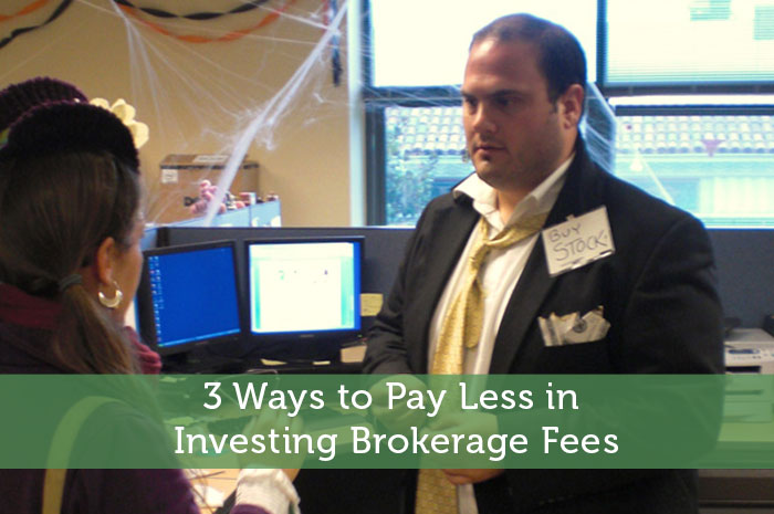 3 Ways to Pay Less in Investing Brokerage Fees