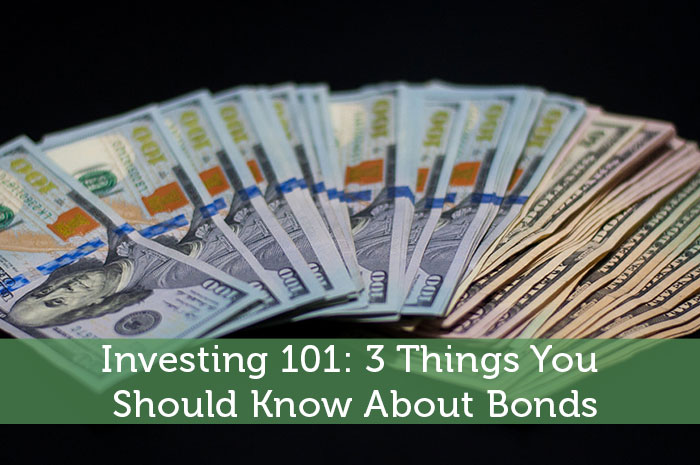 Investing 101: 3 Things You Should Know about Bonds