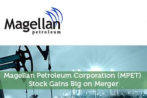 Magellan Petroleum Corporation (MPET) Stock Gains Big on Merger
